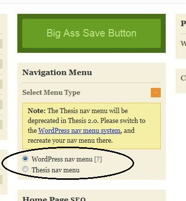 Select the WordPress nav menu system from your Thesis control panel.